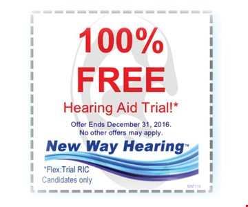 100% FREE Hearing Aid TrialFlex Trial RIC Candidates only. *Offer ends December 31, 2016. No other offers may apply.