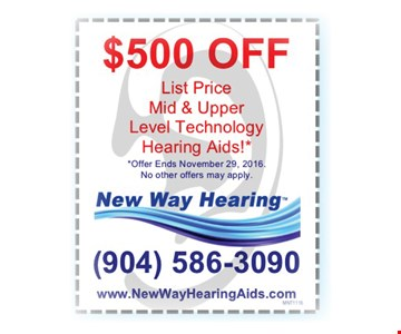 $500 off List price mid & upper level technology hearing aids!*. *Offer ends November 29, 2016. No other offers may apply.