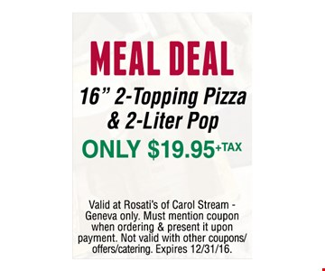 Meal Deal! Only $19.95 + Tax.  16