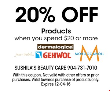 20% off Products when you spend $20 or more. With this coupon. Not valid with other offers or prior purchases. Valid towards purchase of products only. Expires 12-04-16
