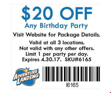 $20 off Birthday Party . Valid at all 3 locations. Not valid with any other offers. Limit 1 per party per day. Expires 04/30/17. SKU#6165