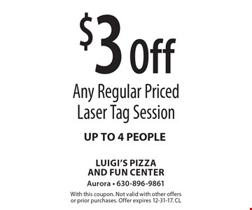 $3 Off Any Regular Priced Laser Tag Session. UP TO 4 PEOPLE. With this coupon. Not valid with other offers or prior purchases. Offer expires 12-31-17. CL