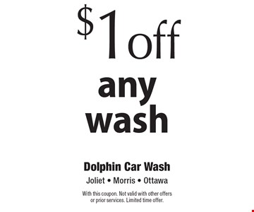 $1 off any wash. With this coupon. Not valid with other offers or prior services. Limited time offer.
