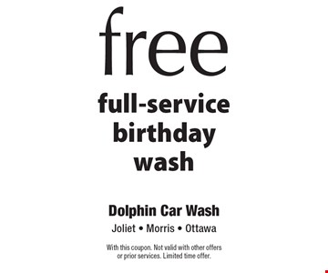 free full-service birthday wash. With this coupon. Not valid with other offersor prior services. Limited time offer.
