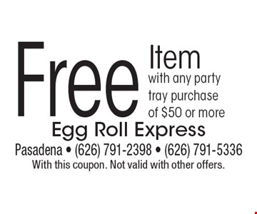 Free Item with any party tray purchase of $50 or more. With this coupon. Not valid with other offers.