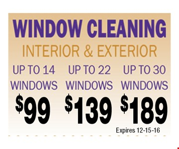 $99 Window Cleaning Up to 14 windows, interior and exterior.. Certain restrictions may apply. Call for details.
