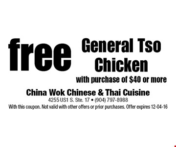 free General Tso Chicken with purchase of $40 or more. China Wok Chinese & Thai Cuisine 4255 US1 S. Ste. 17 - (904) 797-8988 With this coupon. Not valid with other offers or prior purchases. Offer expires 12-04-16
