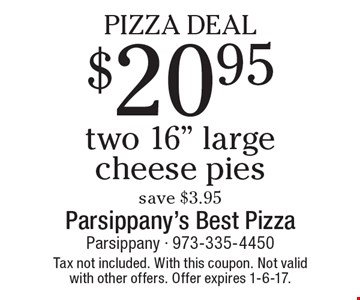 Pizza Deal $20.95 two 16