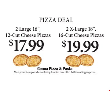 Pizza Deal! $17.99 2 Large 16
