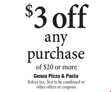 $3 off any purchase of $20 or more. Before tax. Not to be combined w/ other offers or coupons