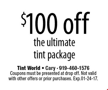 $100 offthe ultimatetint package.