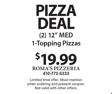 Pizza Deal $19.99 (2) 12