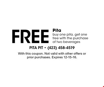 Free Pitabuy one pita, get one free with the purchase of two beverages. With this coupon. Not valid with other offers or prior purchases. Expires 12-15-16.