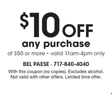 $10 Off any purchase of $50 or more. Valid 11am-4pm only. With this coupon (no copies). Excludes alcohol. Not valid with other offers. Expires 3-31-17.