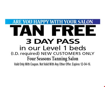 TAN FREE 3 DAY PASS. Valid Only With Coupon. Not Valid With Any Other Offer. Expires 12-04-16.