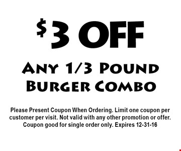 $3 OFF Any 1/3 Pound Burger Combo.