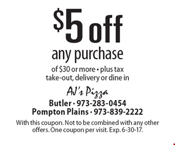$5 off any purchase of $30 or more. Plus tax. Take-out, delivery or dine in. With this coupon. Not to be combined with any other offers. One coupon per visit. Exp. 6-30-17.