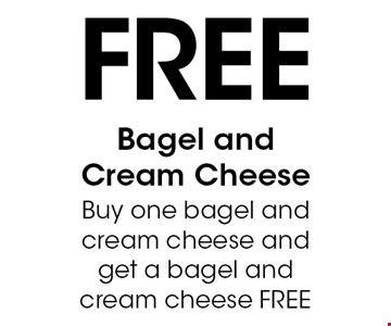 Free Bagel and Cream Cheese Buy one bagel and cream cheese and get a bagel and cream cheese FREE. With this coupon. Not valid with other offers or prior purchases. Expires 12-15-16.