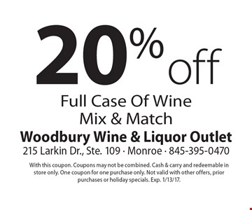 20% off Full Case Of Wine Mix & Match. With this coupon. Coupons may not be combined. Cash & carry and redeemable in store only. One coupon for one purchase only. Not valid with other offers, prior purchases or holiday specials. Exp. 1/13/17.