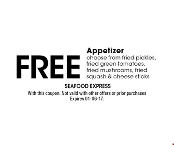 Free Appetizerchoose from fried pickles, fried green tomatoes, fried mushrooms, fried squash & cheese sticks. With this coupon. Not valid with other offers or prior purchases Expires 01-06-17.