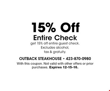15% Off Entire Check get 15% off entire guest check. Excludes alcohol, tax & gratuity. . With this coupon. Not valid with other offers or prior purchases. Expires 12-15-16.