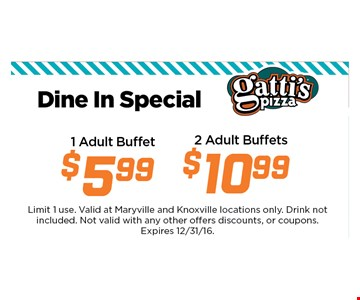 $5.99 1 Adult Buffet. Limit 1 use. Valid at Maryville and Knoxville locations only. Drink notincluded. Not valid with any other offers discounts, or coupons.Expires 12/31/16.