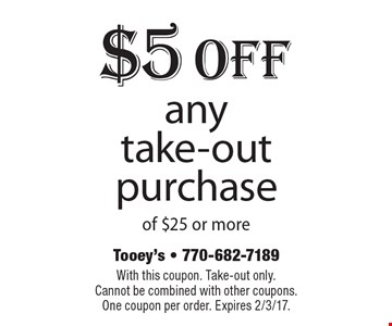 $5 Off any take-out purchase of $25 or more. With this coupon. Take-out only. Cannot be combined with other coupons. One coupon per order. Expires 2/3/17.
