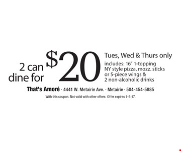 2 can dine for $20! Includes: 16