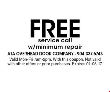 Free service call w/minimum repair. Valid Mon-Fri 7am-2pm. With this coupon. Not valid with other offers or prior purchases. Expires 01-05-17.