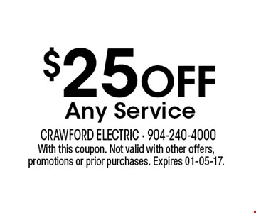 $25 Off Any Service. With this coupon. Not valid with other offers, promotions or prior purchases. Expires 01-05-17.