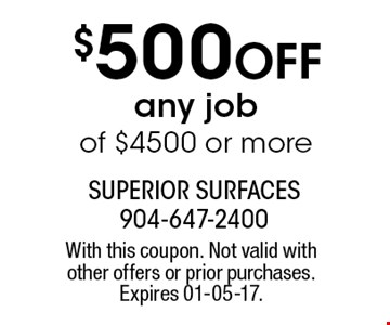 $500 Off any jobof $4500 or more. With this coupon. Not valid with other offers or prior purchases. Expires 01-05-17.