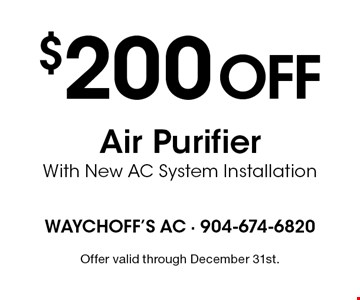 $200 off Air PurifierWith New AC System Installation. Offer valid through December 31st.