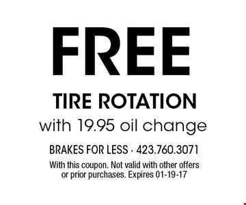 FREE tire rotation. With this coupon. Not valid with other offers or prior purchases. Expires 01-19-17