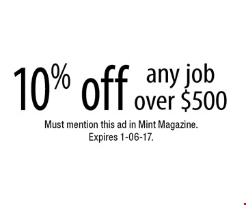 10% off any job over $500. Must mention this ad in Mint Magazine. Expires 1-06-17.