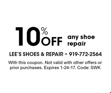 10% OFF any shoe repair. With this coupon. Not valid with other offers orprior purchases. Expires 1-24-17. Code: SWK