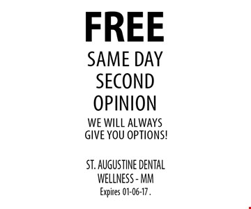 FREE SAME DAYSECOND OPINIONwe will always give you options!. ST. AUGUSTINE DENTAL WELLNESS - MMExpires01-06-17 .