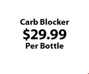 $29.99 Per Bottle Carb Blocker.