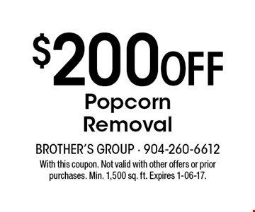 $200 Off Popcorn Removal. With this coupon. Not valid with other offers or prior purchases. Min. 1,500 sq. ft. Expires 1-06-17.