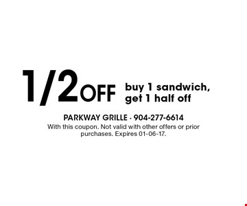 1/2 Off buy 1 sandwich, get 1 half off. With this coupon. Not valid with other offers or prior purchases. Expires 01-06-17.