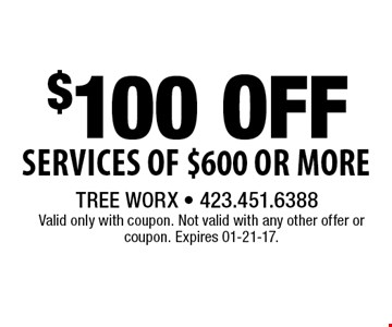 $100 Off Services of $600 or More. Valid only with coupon. Not valid with any other offer or coupon. Expires 01-21-17.