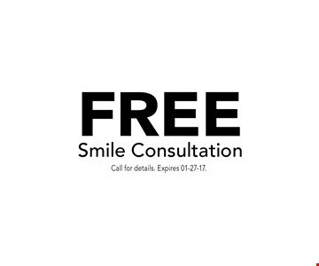 FREE Smile Consultation. Call for details. Expires 01-27-17.