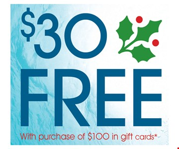 $30 FREE with purchase of $100 in gift cards. For a limited time only. Some restrictions apply.