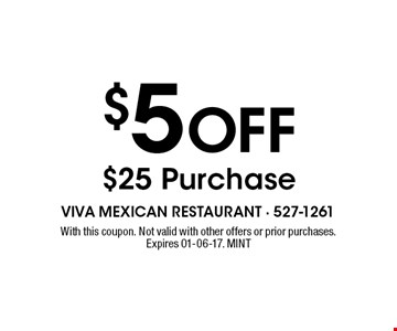 $5 Off $25 Purchase. With this coupon. Not valid with other offers or prior purchases. Expires 01-06-17. MINT