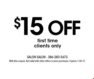 $15 off first time clients only. With this coupon. Not valid with other offers or prior purchases. Expires 1-06-17.