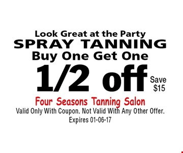 1/2 off SPRAY TANNING. Valid Only With Coupon. Not Valid With Any Other Offer. Expires 01-06-17