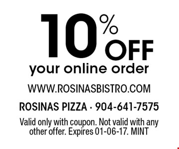 10% Offyour online order. Valid only with coupon. Not valid with any other offer. Expires 01-06-17. MINT