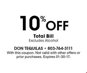 10%offTotal BillExcludes Alcohol. With this coupon. Not valid with other offers or prior purchases. Expires 01-30-17.