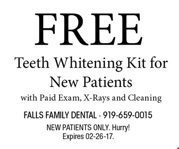 FREE Teeth Whitening Kit for New Patientswith Paid Exam, X-Rays and Cleaning. NEW PATIENTS ONLY. Hurry!Expires 02-26-17.