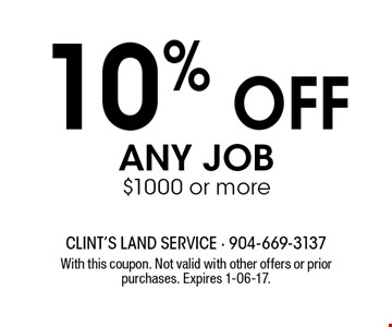 10% off any job $1000 or more. With this coupon. Not valid with other offers or prior purchases. Expires 1-06-17.
