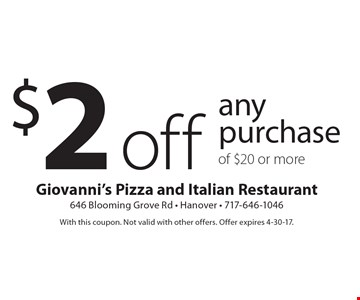$2 off any purchase of $20 or more. With this coupon. Not valid with other offers. Offer expires 4-30-17.